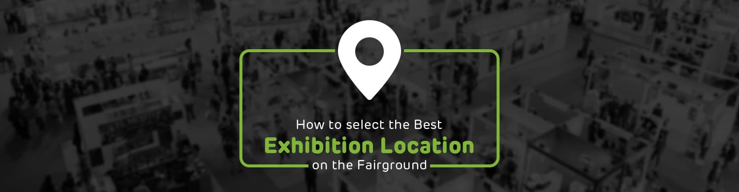 How to select the Best Exhibition Location on the Fairground